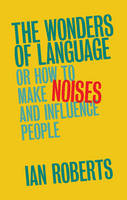 The Wonders of Language: Or: How to...