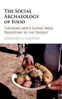 The Social Archaeology of Food:...