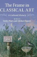 The Frame in Classical Art: A ...