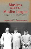 Muslims against the Muslim League:...