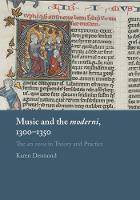 Music and the moderni, 1300-1350: The...
