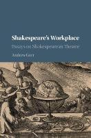 Shakespeare's Workplace: Essays on...