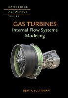 Gas Turbines: Internal Flow Systems...