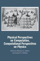 Physical Perspectives on Computation,...