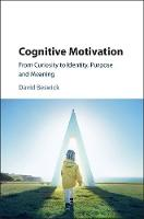 Cognitive Motivation: From Curiosity...