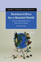 Business Ethics for a Material World:...
