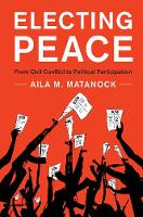 Electing Peace: From Civil Conflict ...