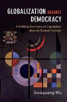 Globalization Against Democracy: A...