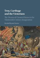 Troy, Carthage and the Victorians: ...