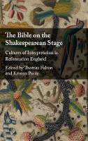 The Bible on the Shakespearean Stage:...