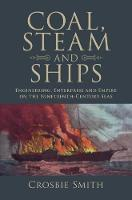 Coal, Steam and Ships: Engineering,...