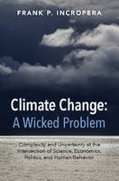 Climate Change: A Wicked Problem:...