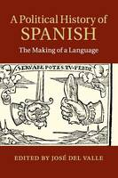 A Political History of Spanish: The...