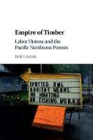 Empire of Timber: Labor Unions and ...