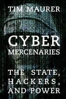 Cyber Mercenaries: The State, ...
