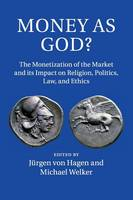 Money as God?: The Monetization of ...