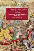 Forging Romantic China: Sino-British...