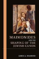 Maimonides and the Shaping of the...