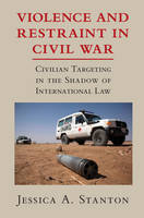 Violence and Restraint in Civil War:...