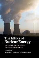 The Ethics of Nuclear Energy: Risk,...