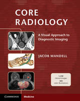 Core Radiology: A Visual Approach to...