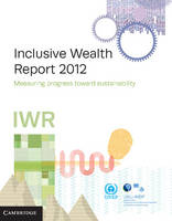 Inclusive Wealth Report 2012:...