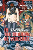 In the Shadow of Violence: Politics,...