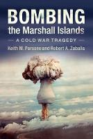 Bombing the Marshall Islands: A Cold...