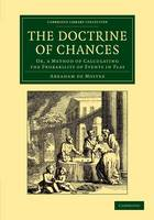 The Doctrine of Chances: or, a Method...