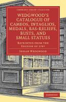 Wedgwood's Catalogue of Cameos,...