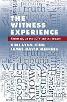 The Witness Experience: Testimony at...