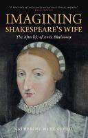 Imagining Shakespeare's Wife: The...
