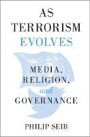 As Terrorism Evolves: Media, ...