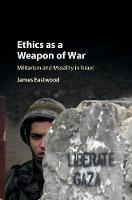 Ethics as a Weapon of War: Militarism...