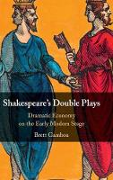 Shakespeare's Double Plays: Dramatic...