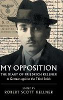 My Opposition: The Diary of Friedrich...
