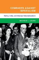Comrades against Imperialism: Nehru,...