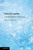 Liberal Legality: A Unified Theory of...