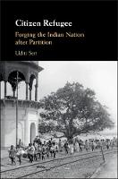 Citizen Refugee: Forging the Indian...