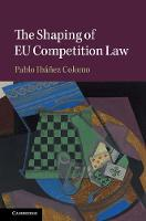 The Shaping of EU Competition Law