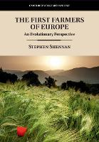 The First Farmers of Europe: An...