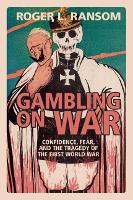 Gambling on War: Confidence, Fear, ...