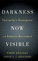 Darkness Now Visible: Patriarchy's...