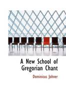 A New School of Gregorian Chant