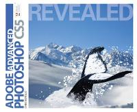 Advanced Adobe Photoshop CS5 Revealed