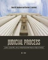 Judicial Process: Law, Courts, and...