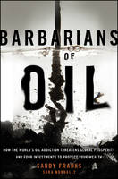 Barbarians of Oil: How the World's ...