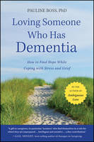 Loving Someone Who Has Dementia: How...