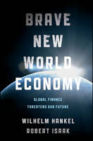 The Brave New World Economy: Global...