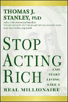 Stop Acting Rich: and Start Living...
